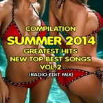 Compilation Summer 2014 Vol 2 (Greatest Hits New Top Best Songs Radio Edit Mix)
