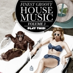 Finest Groovy House Music Vol 3