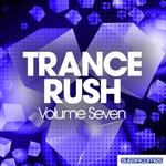 Trance Rush - Vol Seven