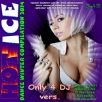 Hot Ice: Dance Winter Compilation 2014 Only4DJ (Selected By Roby Zico & Alex Donati)