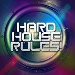 Hard House Rules!