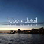 Liebe*detail - Best Of 2013