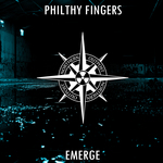 PHILTHY FINGERS - Emerge (Front Cover)