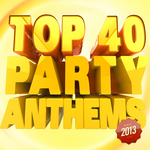 Top 40 Party Anthems