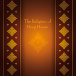 The Religion Of Deep House Vol 1