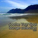 Soothe Your Soul: Lounge Collection Vol 2