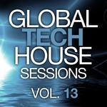 Global Tech House Sessions Vol 13