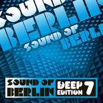 Sound Of Berlin Deep Edition Vol 7