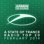 Armin Van Buuren: A State Of Trance Radio Top 20 February 2014 (Including Classic Bonus Track)