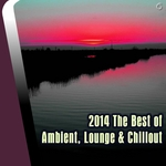 2014 The Best Of Ambient Lounge & Chillout