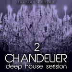 Chandelier Vol 2