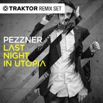 Last Night In Utopia (Traktor Remix Sets)