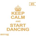 Keep Calm & Start Dancing Vol 5