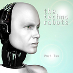 The Techno Robots Part Two