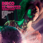 Disco Re Grooved (Remixed Re Recorded Remade & Re Edited Classics)