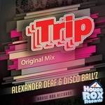 ALEXANDER DEAF/DISCO BALLZ - Trip (Front Cover)