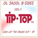 Ol Skool B Sides Who Let The Dawgs Out EP
