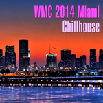 Wmc 2014 Miami Chillhouse