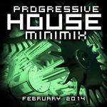 Progressive House Minimix February 2014