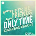 Only Time (GlobalGathering Anthem 2014)