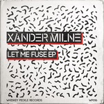 MILNE, Xander/ABSTRAKT AUDIO - Let Me Fuse EP (Front Cover)