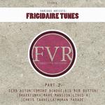 Frigidaire Tunes Part 2