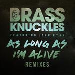 As Long As I'm Alive (remixes)
