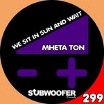 We Sit In Sun & Wait