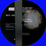PLANETARY ASSAULT SYSTEMS - Future Modular EP (Front Cover)