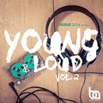 Young & Loud Vol 2 (Miami 2014 Edition)
