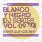Blanco Y Negro DJ Series Vol 9 Super Hits