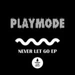 Never Let Go EP