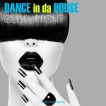 Dance In Da House Club Night