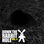 Down The Rabbit Hole Vol 4