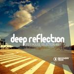 Deep Reflection: Deep House Selection Vol 8