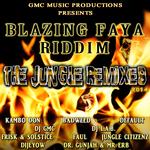 Blazing Faya Riddim The Jungle Remixes 2014