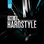 This Is Hardstyle Vol 02