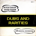 BUTCH CASSIDY SOUND SYSTEM - Dubs & Rarities (Front Cover)