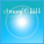Sunny Chill: Lounge Collection