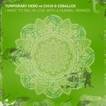 TEMPORARY HERO - I Want 2 Fall In Luv With A Human (remixes) (Front Cover)