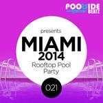 Poolside Beatz Presents Miami 2014 (Rooftop Pool Party)