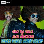 Disco Disco Good Good