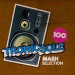 Tronicsole 100: Mash Selection