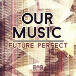 Our Music: Future Perfect