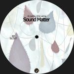 Sound Matter EP