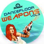 Dancefloor Weapons Vol 3