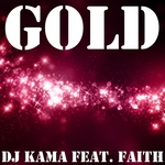 DJ KAMA feat FAITH - Gold (Front Cover)