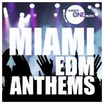 Miami EDM Anthems