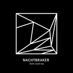 NACHTBRAKER - Gute Laune EP (Front Cover)