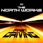 NORTH WORKS, The - Fast Driving (remixes) (Front Cover)